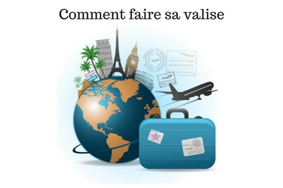 Conseil : Comment faire sa valise