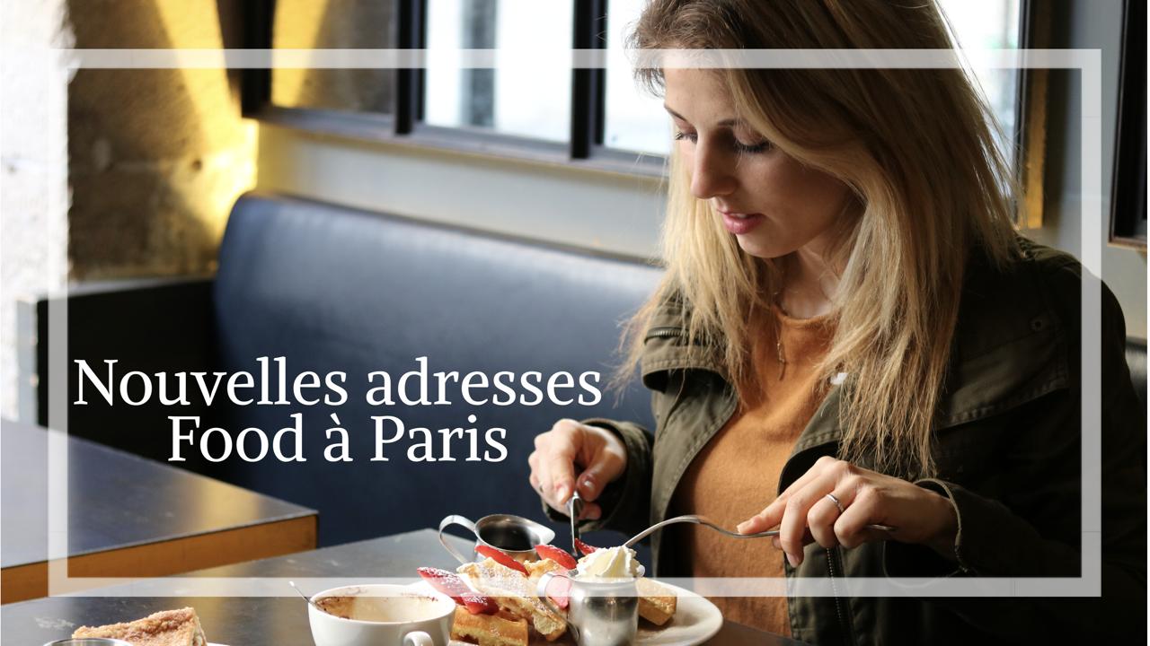 Paris : Nouvelles adresses testées et approuvées
