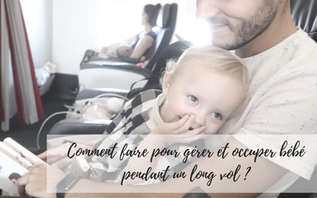 Comment faire pour gérer et occuper bébé pendant un long vol ?