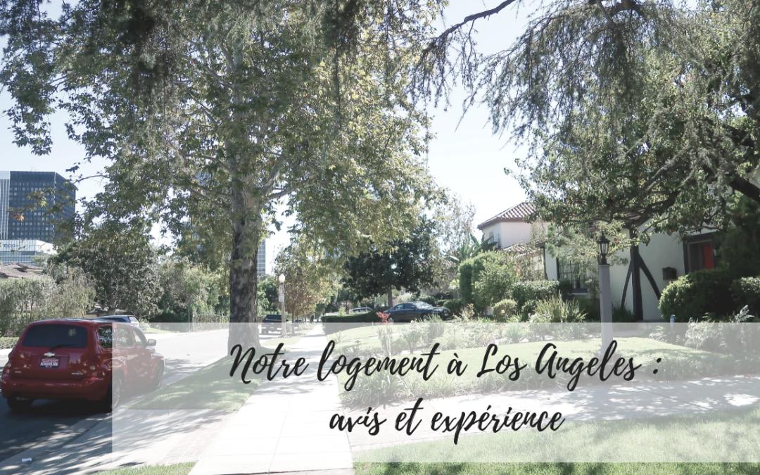Notre Logement à Los Angeles : notre expérience et avis