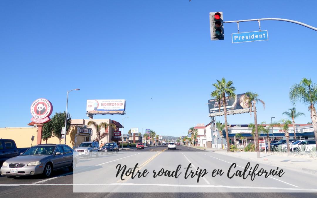 Californie notre Road-Trip improvisé, étape par étape