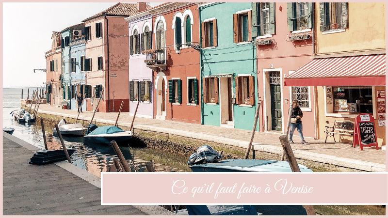 Ce qu'il faut faire à Venise