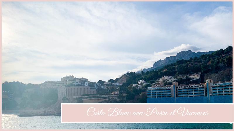 Costa Blanca avec Pierre et Vacances